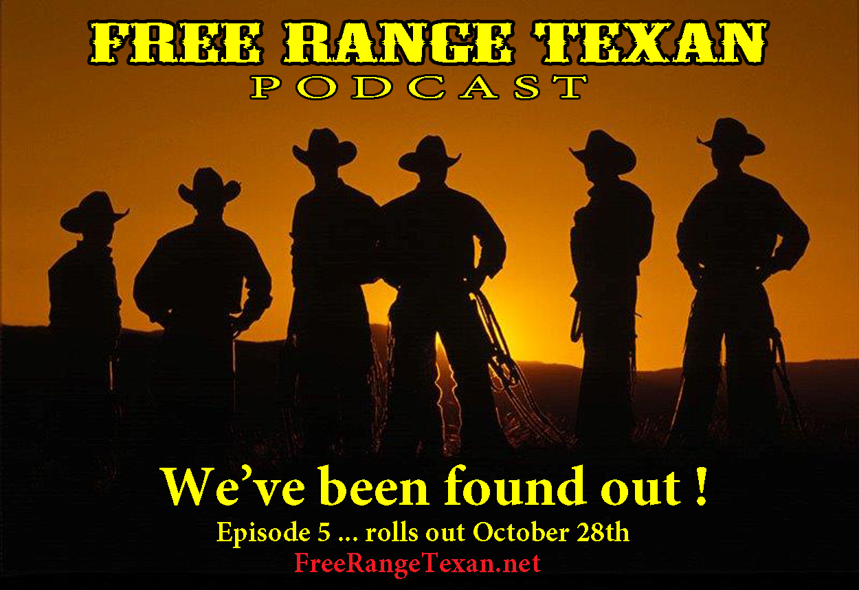 Free Range Texan Podcast Episode 5