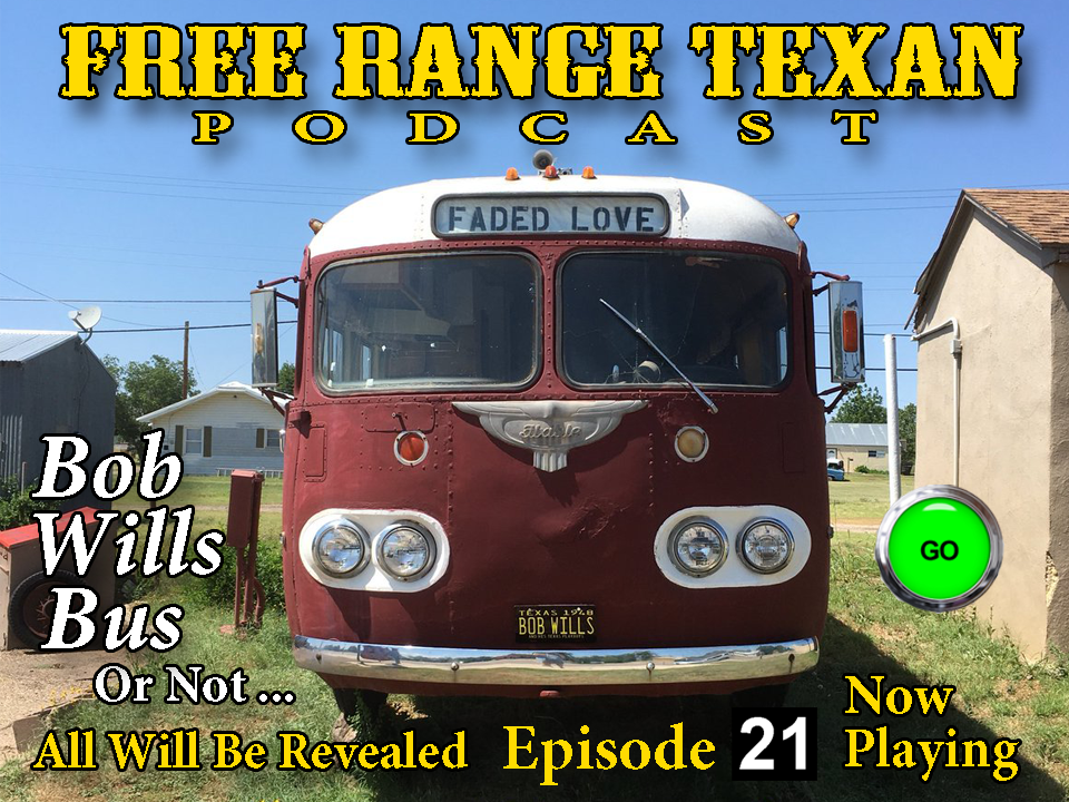 Free Range Texan Episode 21
