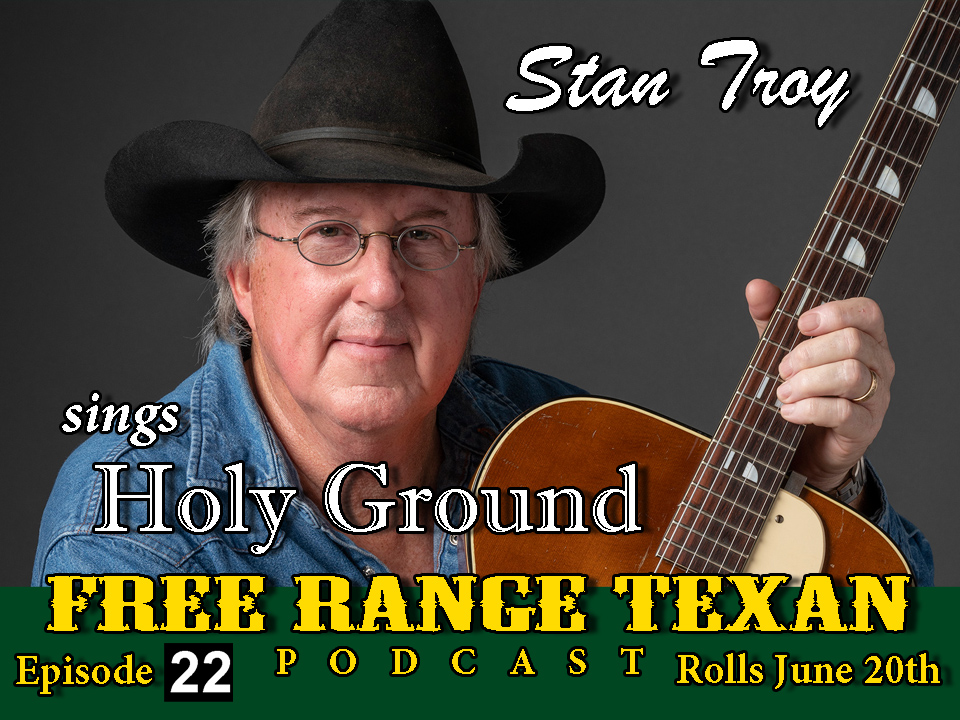 Free Range Texan Episode 22