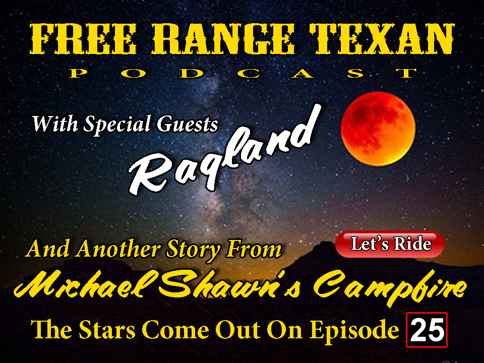 Free Range Texan Episode 25