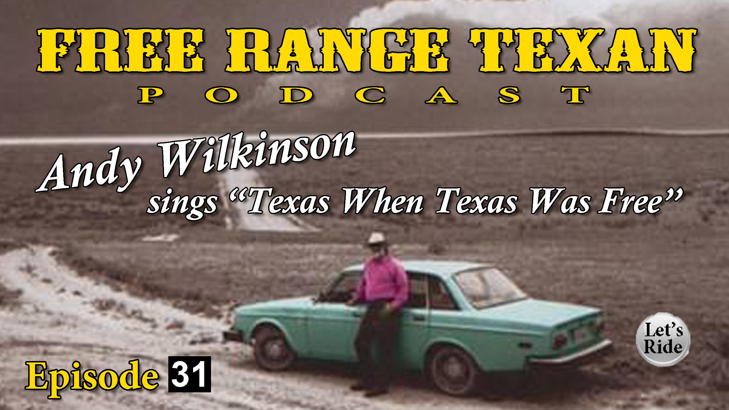 Free Range Texan Episode 31 Andy Wilkinson