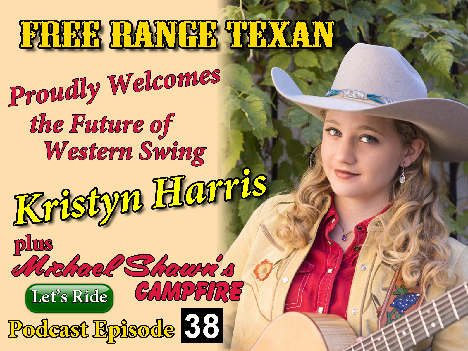 Free Range Texan Podcast Episode 38 Kristyn Harris