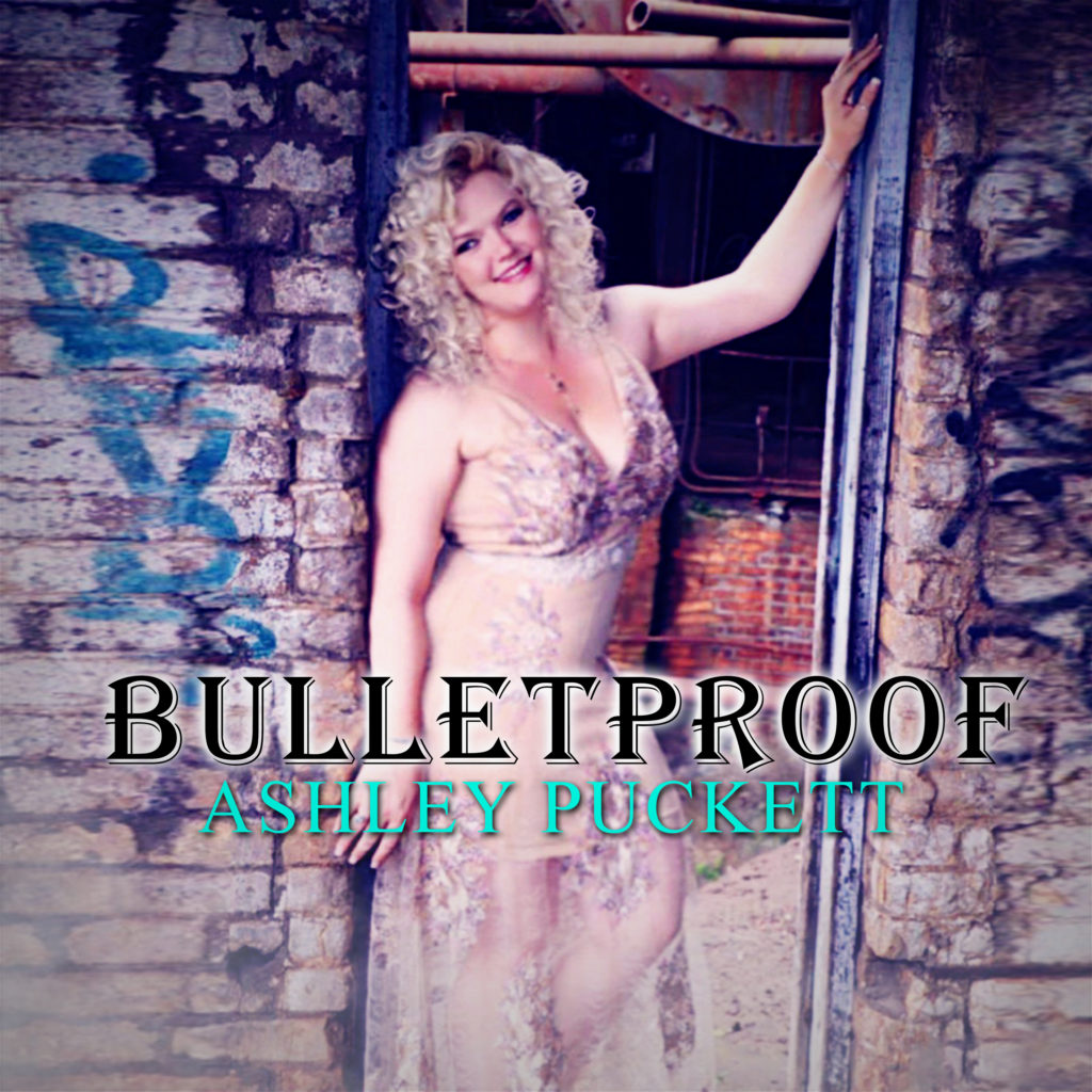Ashley Puckett Bulletproof