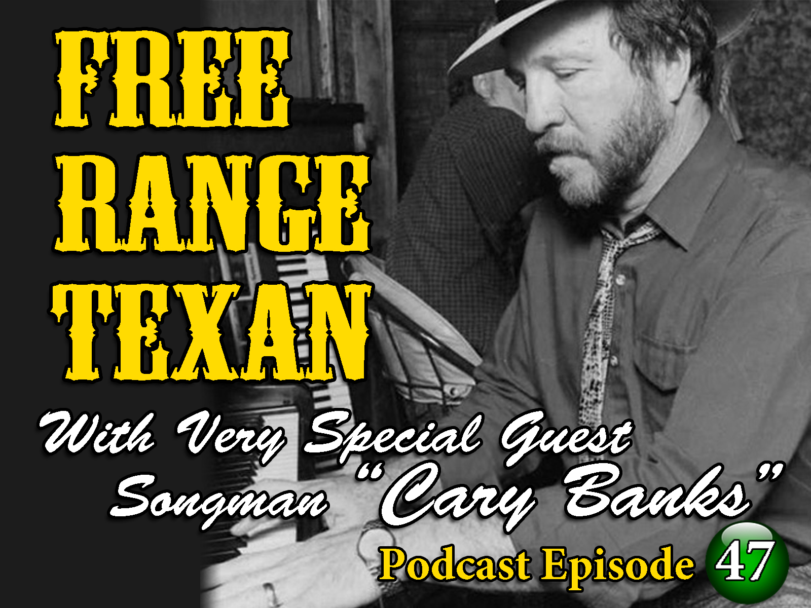 Free Range Texan Episode 47