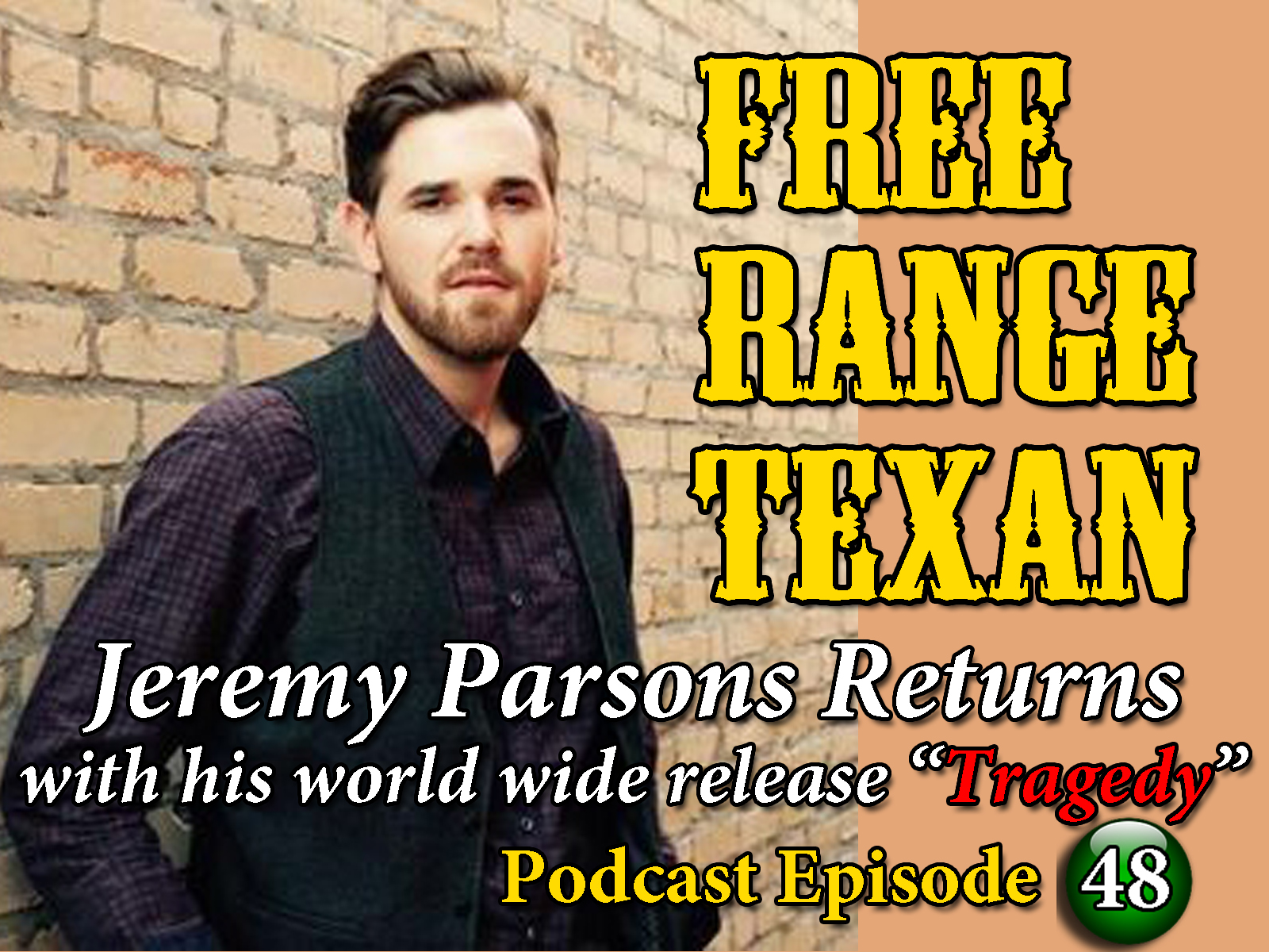 Free Range Texan Podcast Episode 48 Jeremy Parsons