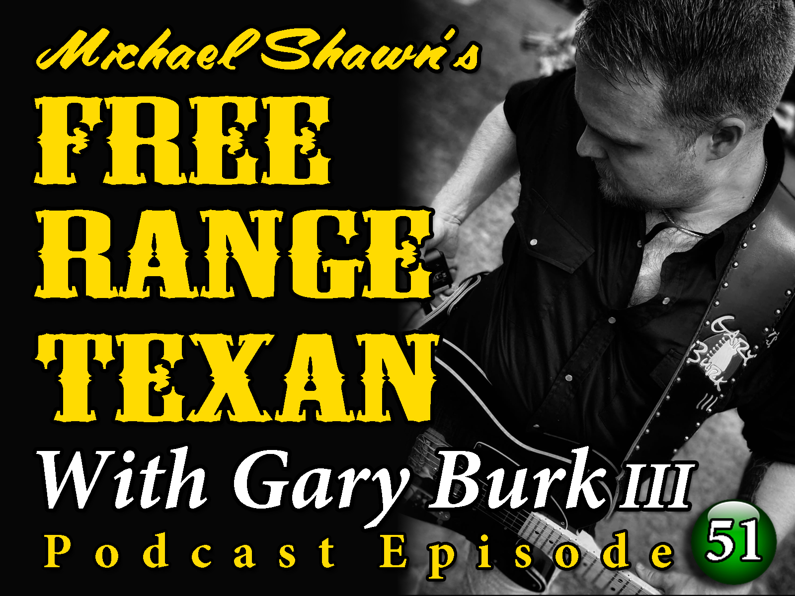 Free Range Texan Podcast Episode 51