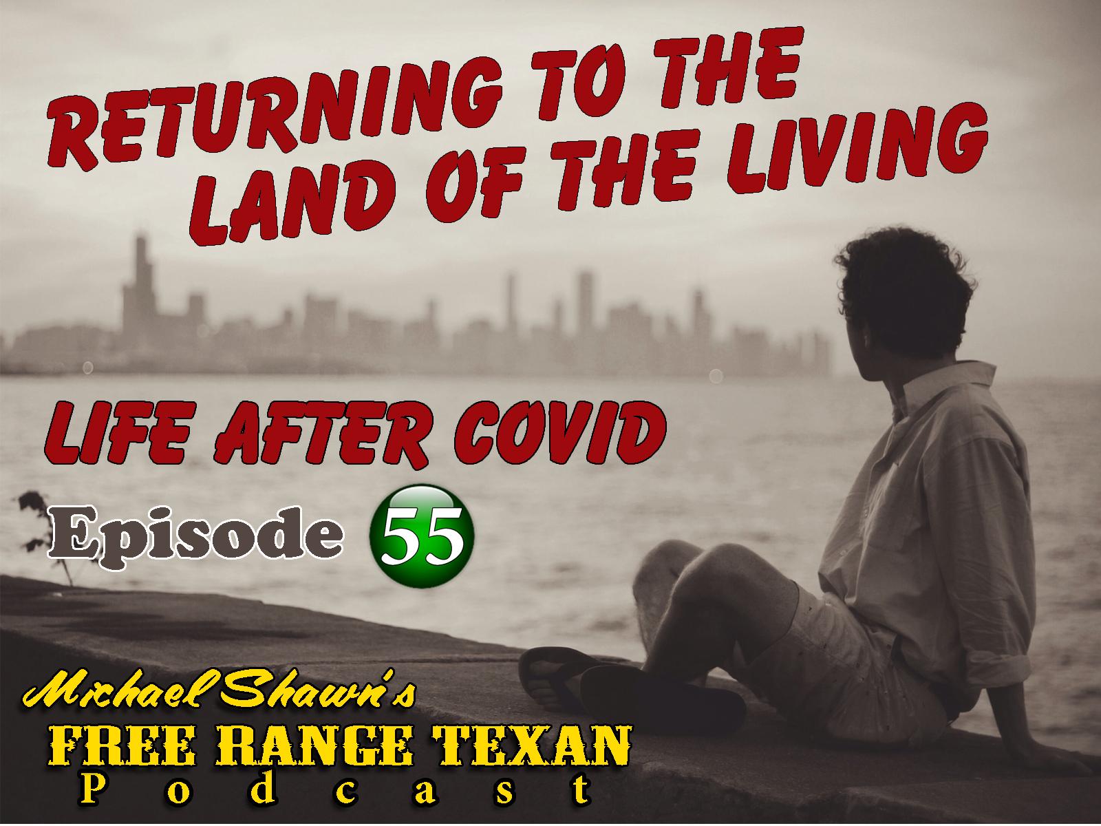 Free Range Texan Episode 55 I'm Back