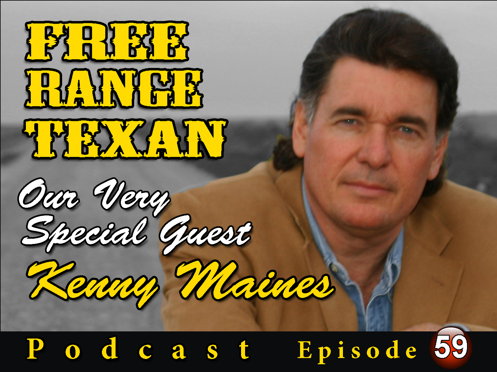 Free Range Texan Podcast Episode 59 Kenny Maines